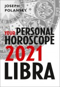 Libra 2021: Your Personal Horoscope