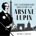 The Extraordinary Adventures of Arsène Lupin, Gentleman-Burglar - The Adventures of Arsène Lupin, Book 1 (Unabridged)