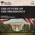 The Future of the Presidency (Unabridged)