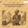 The Last of the Mohicans - A Narrative of 1757 (Ungekürzt)