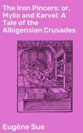 The Iron Pincers; or, Mylio and Karvel: A Tale of the Albigensian Crusades