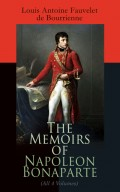 The Memoirs of Napoleon Bonaparte (All 4 Volumes)