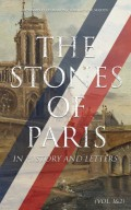 The Stones of Paris in History and Letters (Vol. 1&2)