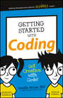 Getting Started with Coding. Get Creative with Code!