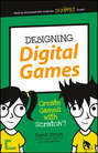 Designing Digital Games. Create Games with Scratch!