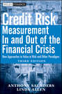 Credit Risk Management In and Out of the Financial Crisis. New Approaches to Value at Risk and Other Paradigms