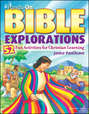 Hands-On Bible Explorations. 52 Fun Activities for Christian Learning