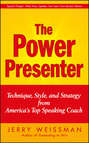 The Power Presenter. Technique, Style, and Strategy from America's Top Speaking Coach
